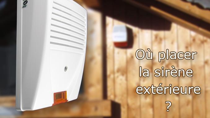 Où Placer La Sirène Extérieure - Alarme maison sirene exterieure