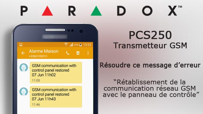 Paradox PCS250 - Rétablissement de la communication réseau GSM avec le panneau de contrôle | GSM communication with control panel restored